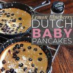 lemon blueberry dutch baby pancakes